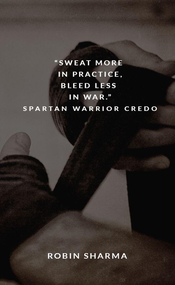 """""""Sweat more in practice, bleed less in war."""" Spartan Warrior Credo"""
