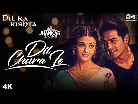 Dil Chura Le Jhankar Dil Ka Rishta Alka Yagnik Kumar Sanu Arjun Rampal Aishwarya Rai Youtube In 2020 Songs Kumar Sanu It Movie Cast