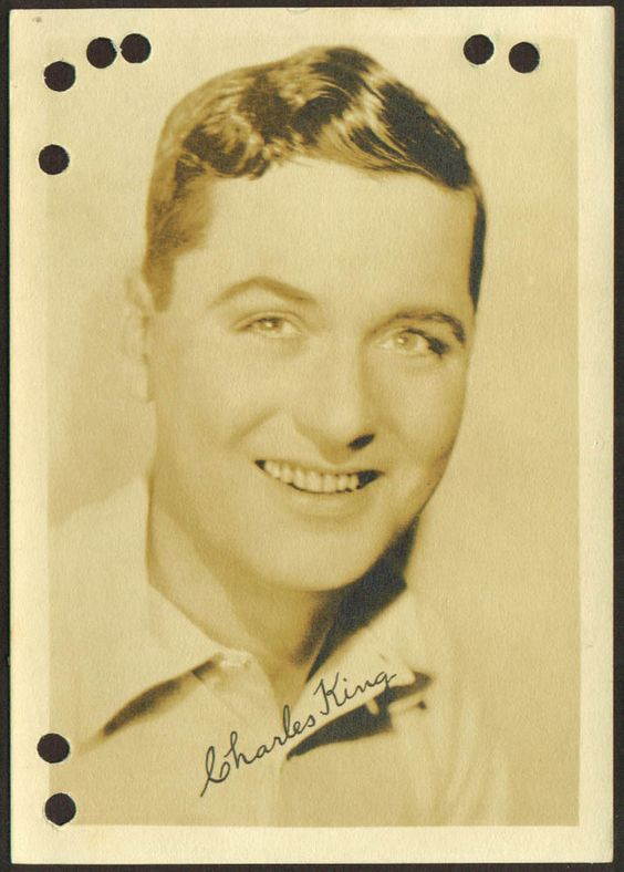 Charles King, 1886 - 1944. 57; actor.
