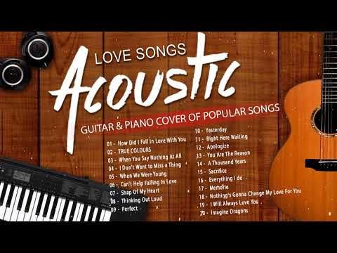 Acoustic Love Songs 2020 Best Old Acoustic Cover Of Popular Songs 80s 90s Acoustic Guitar Songs Youtube Musica Yoga
