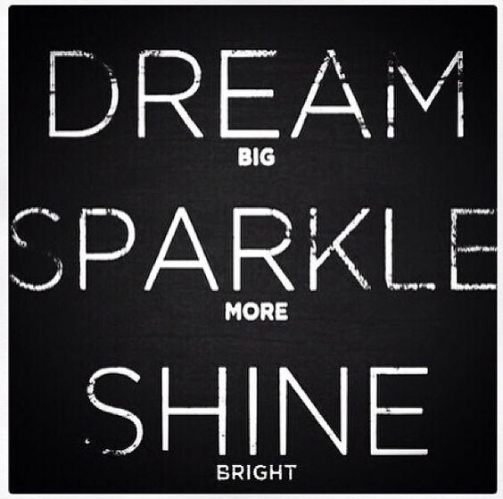 Dream Sparkle Shine Happy Sunday! @SPARKLYSOULINC #inspiration www.sparklysoul.com #sparkleboost #sparklysoulinc