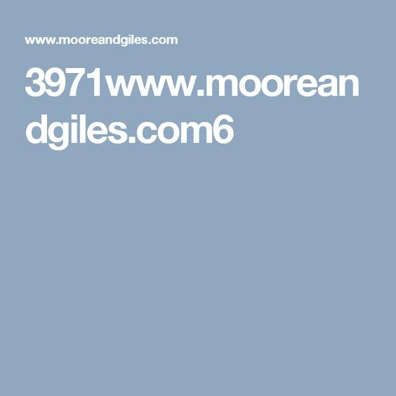 3971www.mooreandgiles.com6