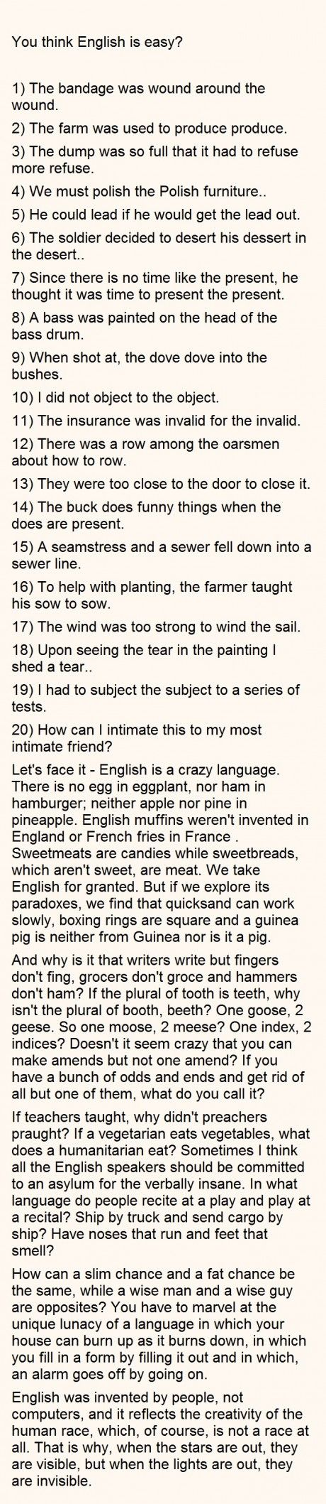 """you think english is easy """"english is a lot more like swedish than you realize"""" english  the word it's an  easy concept to grasp: think """"decent"""" and """"descent"""" in english."""