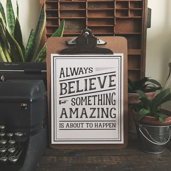 Vintage Art Print: Always Believe Something Amazing is About to Happen.
