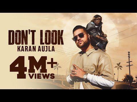 Don T Look 4k Video Karan Aujla Rupan Bal Jay Trak Latest Punjabi Songs 2019 Youtube In 2020 Songs Sound Song Lyrics