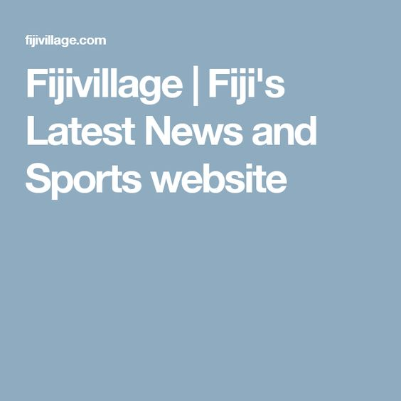 Fijivillage | Fiji's Latest News and Sports website