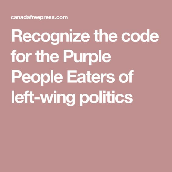 Recognize the code for the Purple People Eaters of left-wing politics
