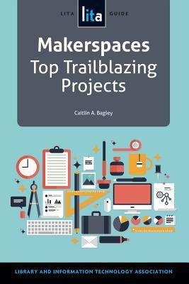 Makerspaces : Top Trailblazing Projects / Caitlin A. Bagley. Chicago, IL. : ALA TechSource ; American Library Association, 2014. Bagley examines nine makerspaces in public, academic, and school libraries, describing their design and technical decisions in depth and showing how each is doing something unique and different, under a wide range of budgets and project offerings.