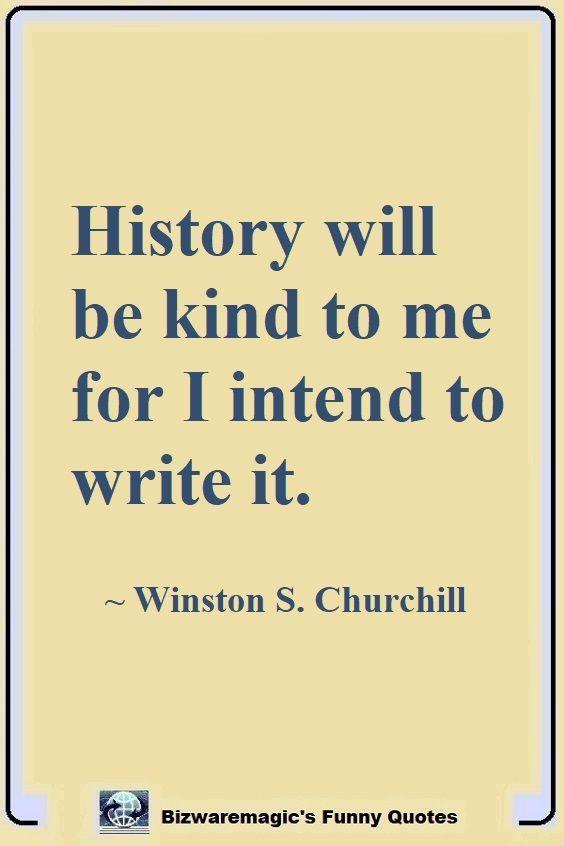 Top 14 Funny Quotes From Bizwaremagic History Quotes Funny Quotes Winston Churchill Quotes