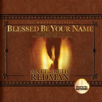 Blessed Be Your Name Worshiping God On The Road Marked With
