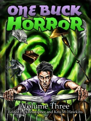 """One Buck Horror: Volume Three""  ***  Christopher and Kris M. Hawkins  (2011)"