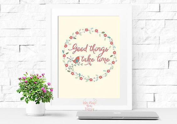 Good things take times Motivational Print Printable Art Home Decor Wall Art Typography Wall Decor Home Decor instant download