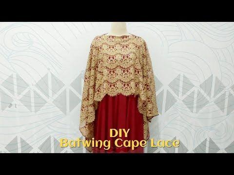 16 Diy Batwing Cape Lace Membuat Sendiri Cape Brokat Praktis Dan Mudah Youtube Menjahit Gaun Draperi Pola Gaun