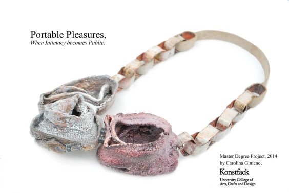 Master Degree Project, 2014. 'Portable Pleasures', When Intimacy becomes Public. Carolina Gimeno -   Exhibition from 15th of May until 25 of May, Konstfack, University College of Arts, Crafts and Design.