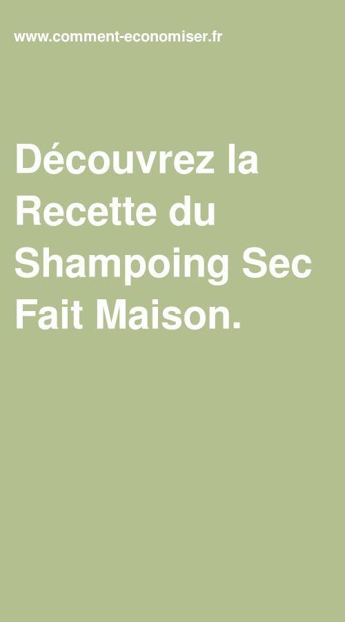 Decouvrez La Recette Du Shampoing Sec Fait Maison Fait Maison Faire Soi Meme Shampoing