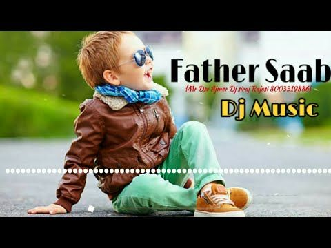 Father Saab Remix Song Hard Bass Mix Song Dj Mix Song Mrdsrajmer Present S Youtube In 2020 Dj Mix Songs Songs Dj
