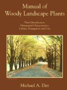 Manual of Woody Landscape Plants by Michael A. Dirr