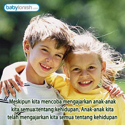 Anak-anak adalah guru terbaik yang mengajarkan tentang kehidupan.  Babylonish