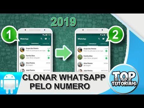 Como Clonar Whatsapp A Distancia Pelo Numero Novo Metodo 2019