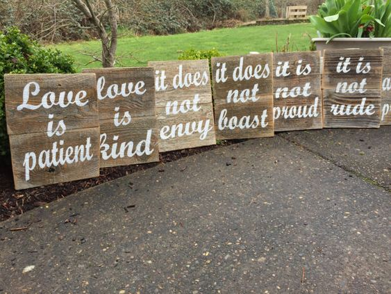 1 CHORINTHIANS 13:4 painted on rustic fence wood so each sign is unique and may have rustic character/charm!!  -love is patient  - love is kind  -