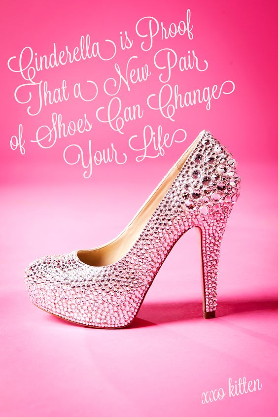 saw this wonderful & cute quote about Cinderella shoes! Love & so true... Swarovski shoes in Crystal, pretty in pink made by~ Crystal Kitten™ & Co. ♥