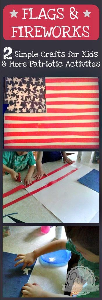 Flags and Fireworks. 2 Simple Crafts for Kids and More Patriotic Activities. www.whymoms.com
