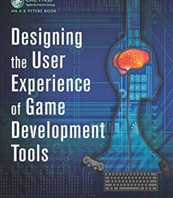 Designing The User Experience Of Game Development Tools Pdf Game Development Development User Experience