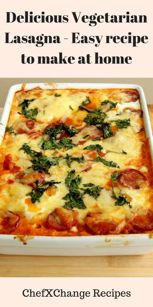 Delicious Vegetarian Lasagna Easy Recipe To Make At Home Recipe Easy Vegetarian Lasagna Recipe Vegetarian Lasagna Recipe Easy Vegetarian Lasagna