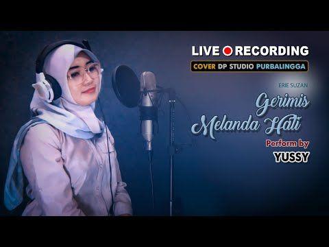 Gerimis Melanda Hati Yussy Cover Lagu Dangdut Klasik Slow
