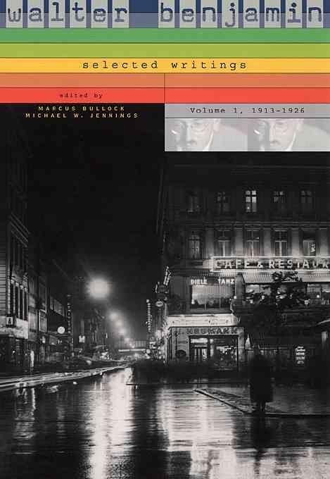 Walter Benjamin: Selected Writings, 1913-1926