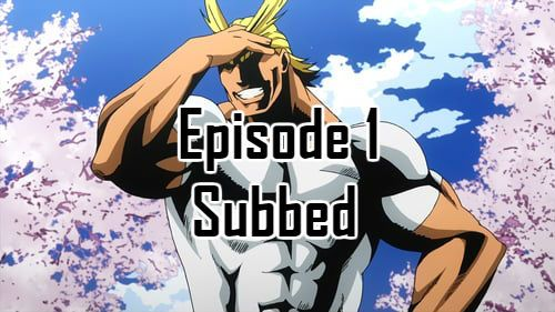 My Hero Academia Season 1 Episode 1 English Subbed With Images