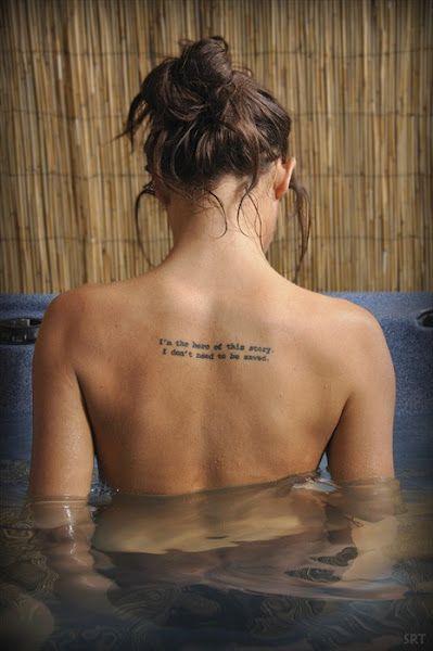 """I am the hero of this story.  I do not need to be saved.""  Dear Tara, please remember this.  Love, Tara  #tattoo"