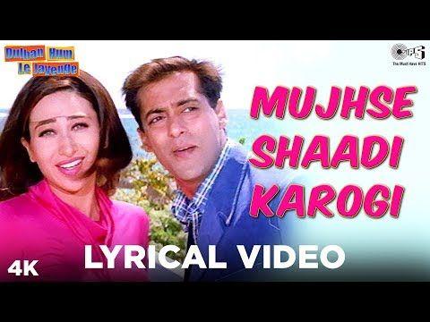 Mujhse Shaadi Karogi Lyrical Dulhan Hum Le Jayenge Salman Khan Karisma Alka Yagnik Kumar Youtube