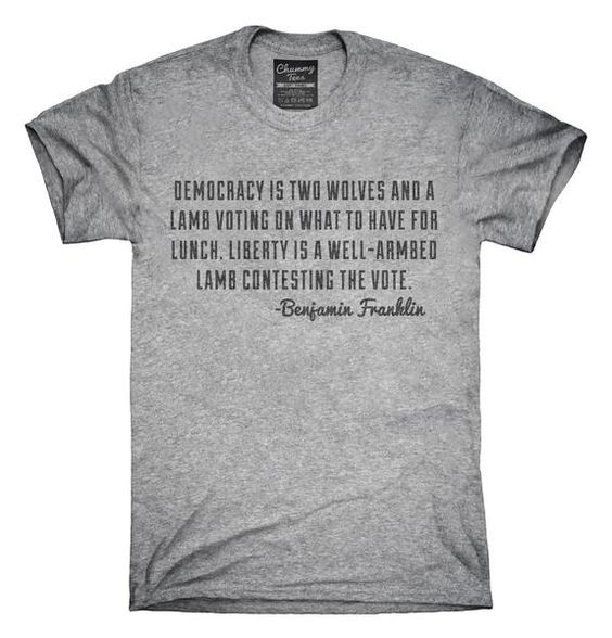 Gun Rights Benjamin Franklin Quote T-Shirt, Hoodie, Tank Top