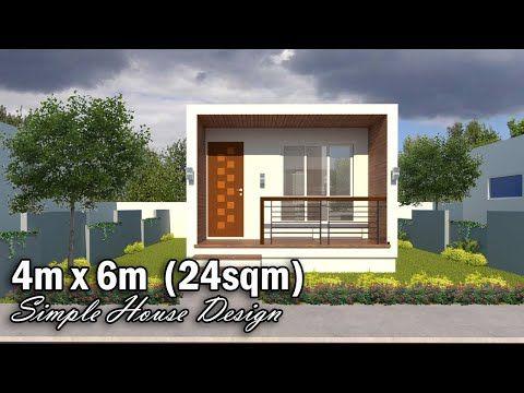 4m X 6m 24sqm 1 Bedroom Simple House Design Youtube Simple House Design Minimal House Design Simple House