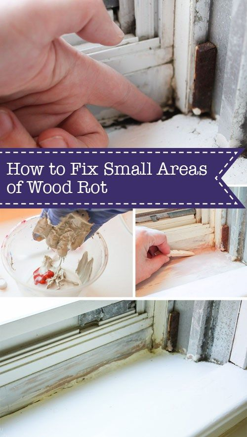 How To Fix Small Areas Of Wood Rot Home Repair Diy Home Repair Home Repairs