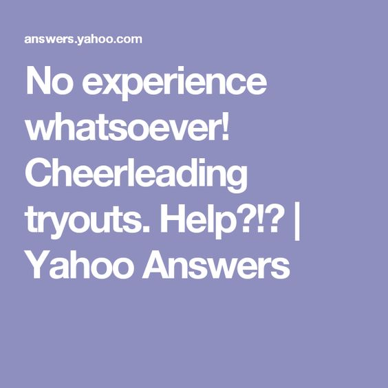 No experience whatsoever! Cheerleading tryouts Help?!? Yahoo - cheerleading tryout score sheet