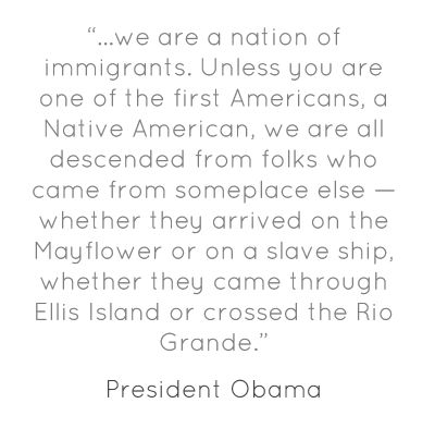 """""""…we are a nation of immigrants. Unless you are one..."""