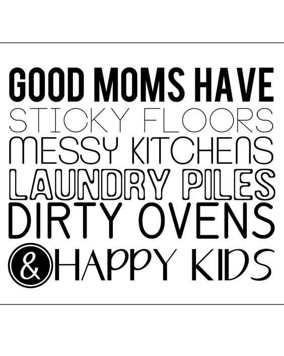 Messy Kitchen Quotes: Good Moms Have Happy Kids (and A Messy House!) Free