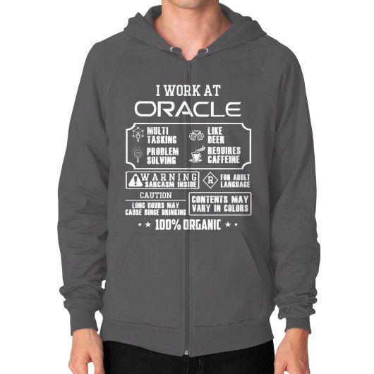 I work at Oracle Zip Hoodie (on man)