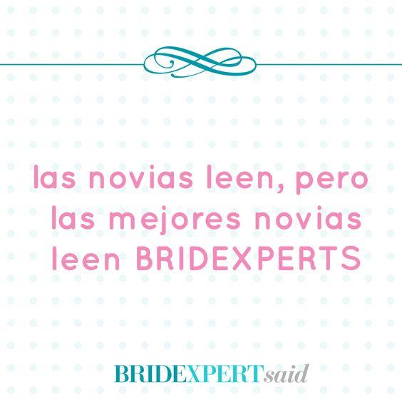 Las novias leen,pero las mejores novias leen BRIDEXPERTS