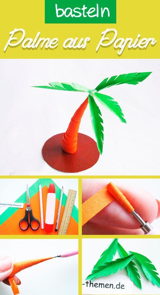 Palme Basteln Anleitung Fur Eine Kleine Palme Aus Papier Palme Basteln Basteln Mit Papier Basteln