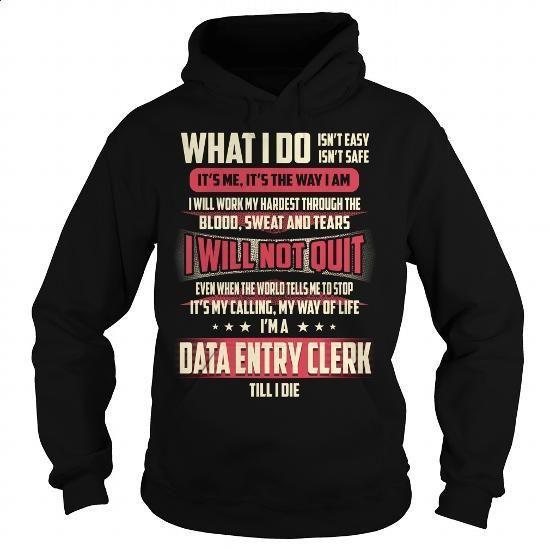 Data Entry Clerk Job Title - What I do #tee #shirt. ORDER NOW => https://www.sunfrog.com/Jobs/Data-Entry-Clerk-Job-Title--What-I-do-Black-Hoodie.html?id=60505