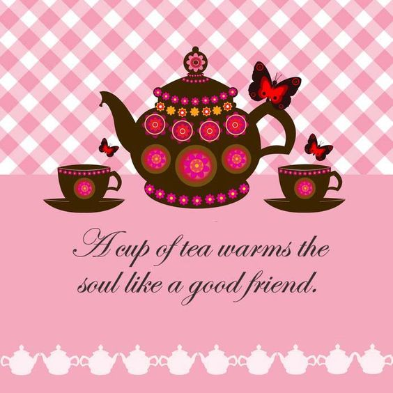 Friendship Tea Sayings : A cup of tea warms the soul like good friend quotes words sayings tes so
