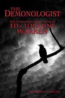 The Demonologist: The Extraordinary Career of Ed and Lorraine Warren by Gerald Brittle (Berkley Books, 1980)