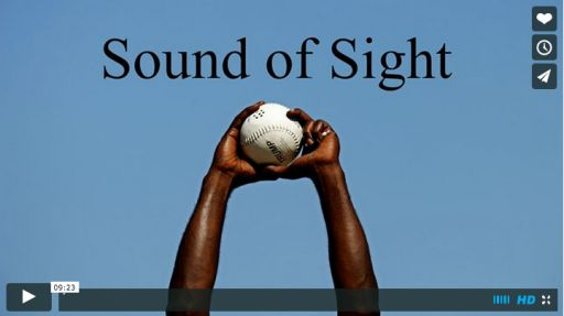 Worth Watching #154: Sound of Sight