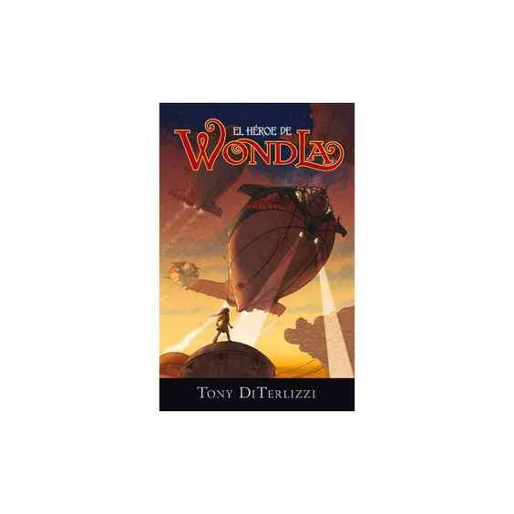 El heroe de WondLa / The Hero of WondLa (Paperback) (Tony DiTerlizzi)