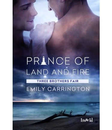 Three Brothers Fair 2: Prince of Land and Fire by Emily Carrington, a gay bdsm fantasy shapeshifter romance from Loose Id