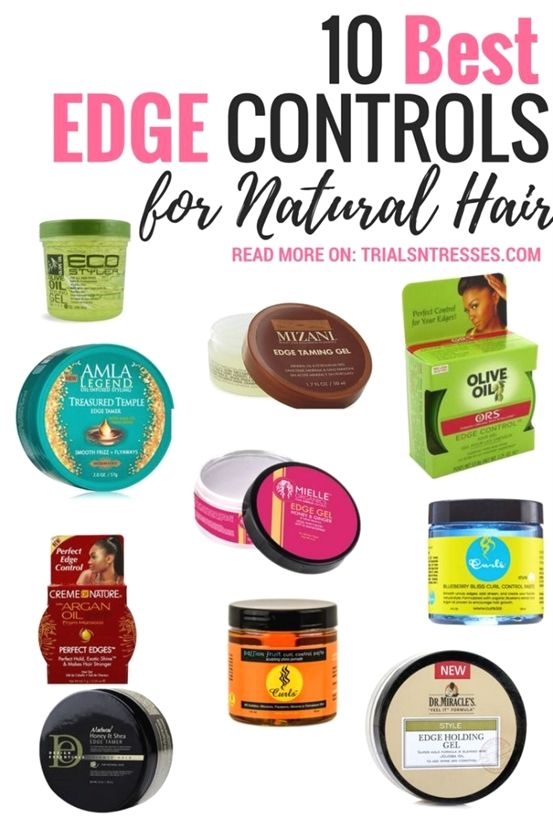 It S Time To Get Those Baby Hairs Laid To Proceed With Your Slay Here Are The Top 10 Best Edge Controls For N Edges Hair Natural Hair Styles Best Edge Control