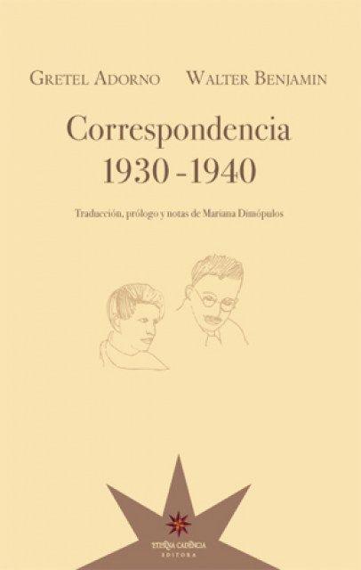 """Correspondencia 1930-1940 """"Adorno - Benjamin"""" -"""